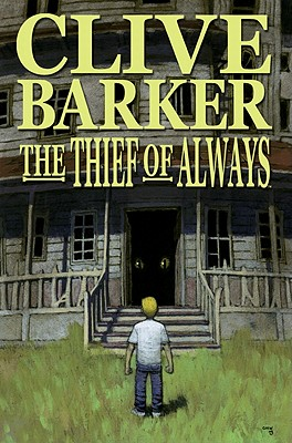 Clive Barker's The Thief of Always By Oprisko, Kris (ADP)/ Hernandez, Gabriel (ILT)/ Ryall, Chris (EDT)/ Garner, Alex (EDT)